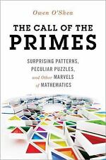 The Call of the Primes: Surprising Patterns, Peculiar Puzzles, and Other...