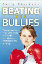 Beating the Bullies: True-Life Stories of Triumph Over Violence, Intimidation an
