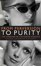 From Perversion to Purity: The stardom of Catherine Deneuve