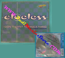 CD singolo Clueless I Don't Want To Miss A Thing(The Dance Version) no lp(S30)