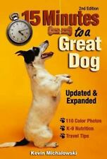 15 Minutes to a Great Dog, Michalowski, Kevin, Good Book