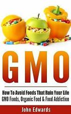 Gmo : How to Avoid Foods That Ruin Your Life - GMO Foods, Organic Food and...