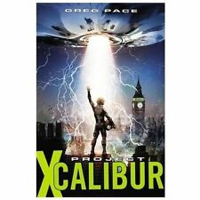 Project X-Calibur by Greg Pace (2013, Hardcover) 1ST PRINT BRAND NEW UNREAD
