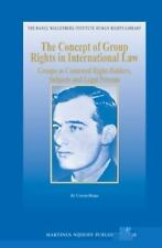 The Concept of Group Rights in International Law: Groups As Contested Right-hold