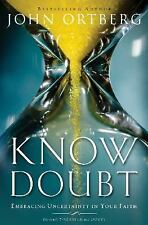 Know Doubt : Embracing Uncertainty in Your Faith by John Ortberg (2014,...