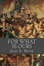 For What Is Ours Kenau True History Siege Haarlem by Monk Jane E -Paperback