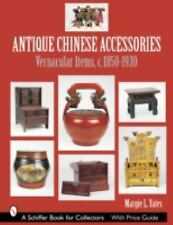 Antique Chinese Accessories: Vernacular Items, C. 1850-1930 (Schiffer Book for C