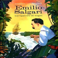 Emilio Salgari navigatore di sogni. di Serena Piazza e Paolo d'Altan - Rizzoli