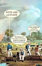 With Axe and Flask: The History of Persephone Township from Pre-Cambrian Times t