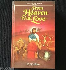 From Heaven With Love Ellen G White Condensation of The Desire of Ages © 1986