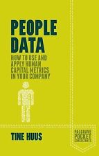 People Data : How to Use and Apply Human Capital Metrics in Your Company by...