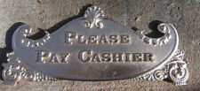 """PLEASE PAY CASHIER""  CASH REGISTER TOP SIGN 400 CLASS"