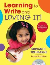 Learning to Write and Loving It! Preschool-Kindergarten, Trehearne, Miriam P., A