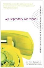 My Legendary Girlfriend by Gayle, Mike