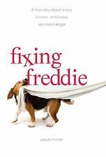 Fixing Freddie: A TRUE story about a Boy, a Single Mom, and the Very Bad Beagle