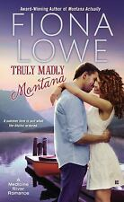 A Medicine River Romance Ser.: Truly Madly Montana 2 by Fiona Lowe (2015,...