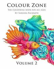 Colour Zone Volume 2 : The Colouring Book for All Ages by Sanjana Baijnath...