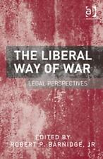 The Liberal Way of Law : Legal Perspectives by Robert P., Jr. Barnidge (2013,...
