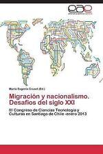 Migraci�n y Nacionalismo. Desaf�os Del Siglo Xxi (2013, Paperback)