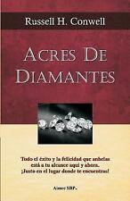 Acres de Diamantes : Conquista el Exito Aqui y Ahora Mismo by Russell Conwell...