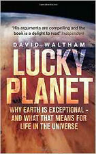 Lucky Planet: Why Earth is Exceptional - and What that Means for Life in the Uni