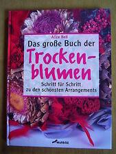 """""""Das große Buch der Trockenblumen"""" von Alice Bell"""