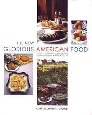 The New Glorious American Food : A Collection of Classic and Quintessentially...