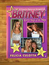 "Britney Spears ""Britney Every Step Of The Way"" Book By Felicia Culotta 2000"