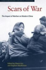 Scars of War: The Impact of Warfare on Modern China (Contemporary Chinese Studi