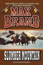 Slumber Mountain by Max Brand (2013, Paperback)