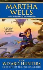 The Wizard Hunters (The Fall of Ile-Rien, Book 1) Martha Wells Mass Market Pape