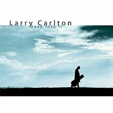 Larry Carlton: Deep into It CD (2001, Warner Bros.) NEW & SEALED