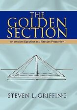 The Golden Section : An Ancient Egyptian and Grecian Proportion by Steven L....