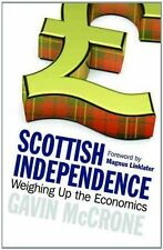 """Scottish Independence: Weighing Up the Economics, Gavin McCrone, """"AS NEW"""" Book"""