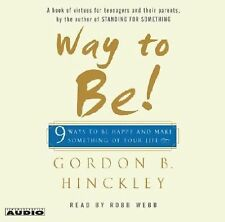 Way to Be! : 9 Rules for Living the Good Life by Gordon B. Hinckley (Abridged CD