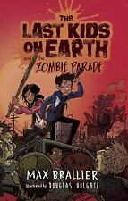 The Last Kids on Earth and the Zombie Parade (hardback)