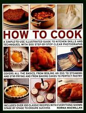 How to Cook : A Simple-To-Use Illustrated Guide to Kitchen Skills and...
