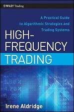 High-Frequency Trading: A Practical Guide to Algorithmic Strategies and Trading