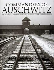 Commanders Of Auschwitz: The SS Officers Who Ran The Largest Nazi Concentration