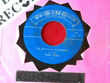 THREE TONES~ TO ME IT'S SO WONDERFUL~ RARE~ I'LL LET NOTHING SEPARATE~ GOSPEL 45