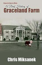 From de Soto to Elvis: a Brief History of Graceland Farm by Chris Miksanek...