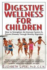 Digestive Wellness for Children : How to Stengthen the Immune System and...