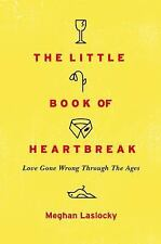 The Little Book of Heartbreak: Love Gone Wrong Through the A