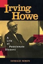 Irving Howe: A Life of Passionate Dissent-ExLibrary