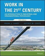 Work in the 21st Century : An Introduction to Industrial and Organizational...