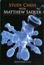Study Chess with Matthew Sadler (Everyman Chess)