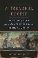 A Dreadful Deceit: The Myth of Race from the Colonial Era to Obama's-ExLibrary