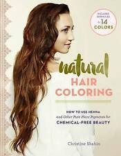 Natural Hair Coloring: How to Use Henna and Other Pure Herbal Pigments-ExLibrary