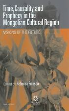 Time, Causality and Prophecy in the Mongolian Cultural Region (Inner Asia), , Ed