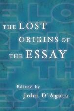 A New History of the Essay: The Lost Origins of the Essay by John D'Agata...